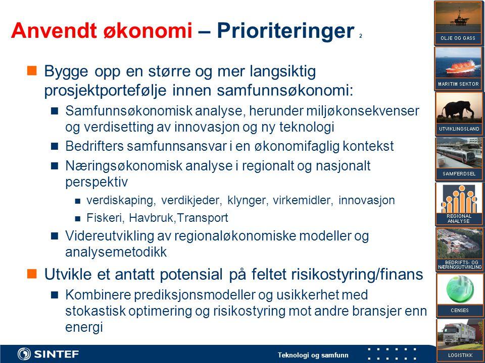 Teknologi og samfunn 9 Anvendt økonomi – Prioriteringer 2 Bygge opp en større og mer langsiktig prosjektportefølje innen samfunnsøkonomi: Samfunnsøkon