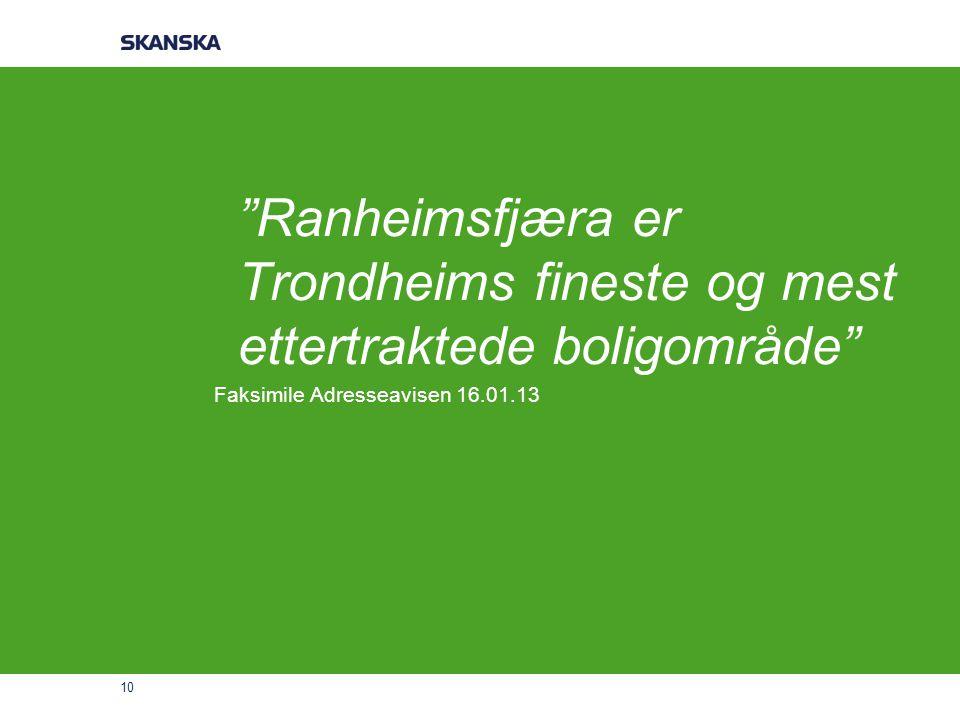 """10 """"Ranheimsfjæra er Trondheims fineste og mest ettertraktede boligområde"""" Faksimile Adresseavisen 16.01.13"""