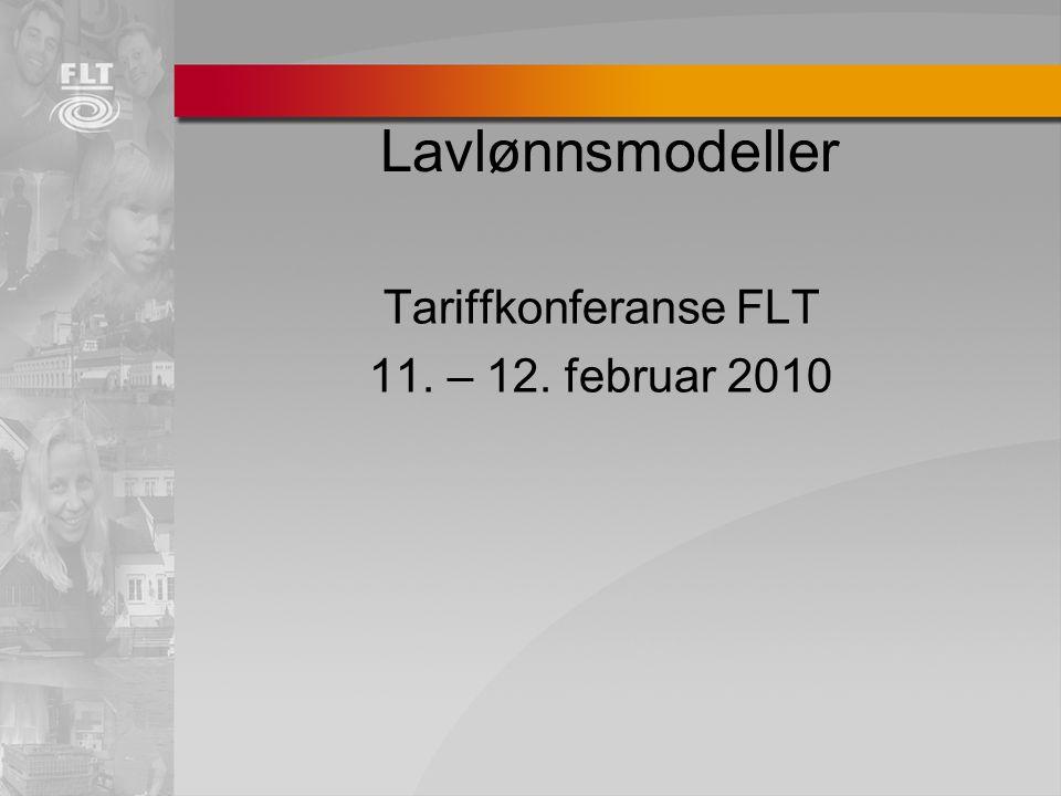 Lavlønnsmodeller Tariffkonferanse FLT 11. – 12. februar 2010