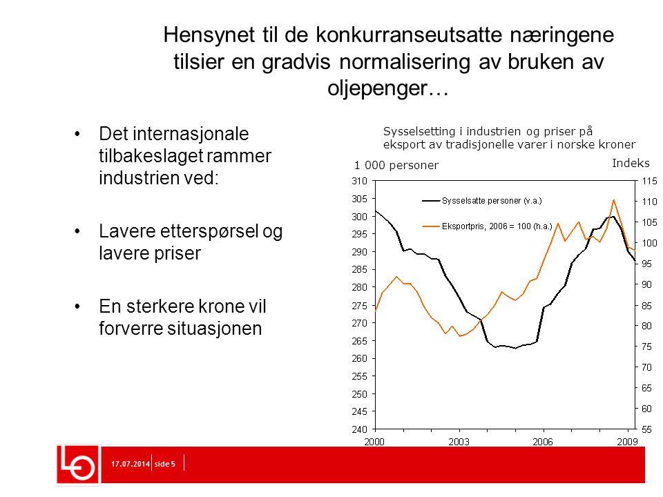 17.07.2014side 6 6 Den norske modellen har vært en suksess Lav ledighet og høy sysselsetting Sterk konkurranseutsatt sektor Små lønnsforskjeller Bidrar til stor omstillingsevne i næringslivet (høy etterspørsel etter høyt utdannet arbeidskraft) Stimulerer til investeringer og gir høy økonomisk vekst i makro Inntektspolitikken gir et virkemiddel for å gjennomføre arbeidslivsrelatert politikk (inkluderende arbeidsliv, arbeidsmiljø, pensjonsreformer, etc.) (forsker Roger Bjørnstad, SSB på TBU seminar 9.nov 2009)
