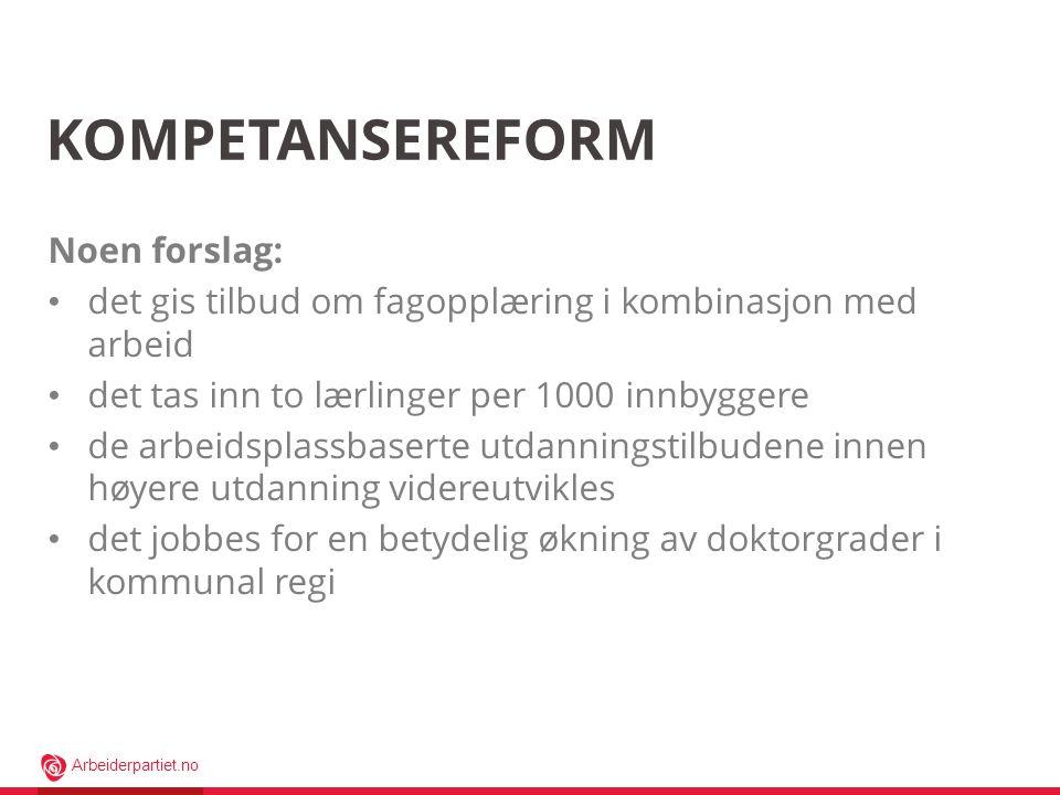 Arbeiderpartiet.no SKOLE OG BARNEHAGE Hovedsak: Kompetansekrav til lærere Vi vil gi kommunene de nødvendige virkemidlene slik at vi utelukkende benytter undervisningspersonell med formell kompetanse i grunnskolen innen 2020.