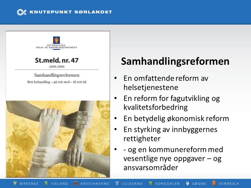 Samhandlingsreformen En omfattende reform av helsetjenestene En reform for fagutvikling og kvalitetsforbedring En betydelig økonomisk reform En styrki