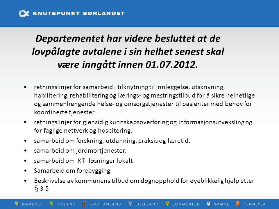 Departementet har videre besluttet at de lovpålagte avtalene i sin helhet senest skal være inngått innen 01.07.2012. retningslinjer for samarbeid i ti