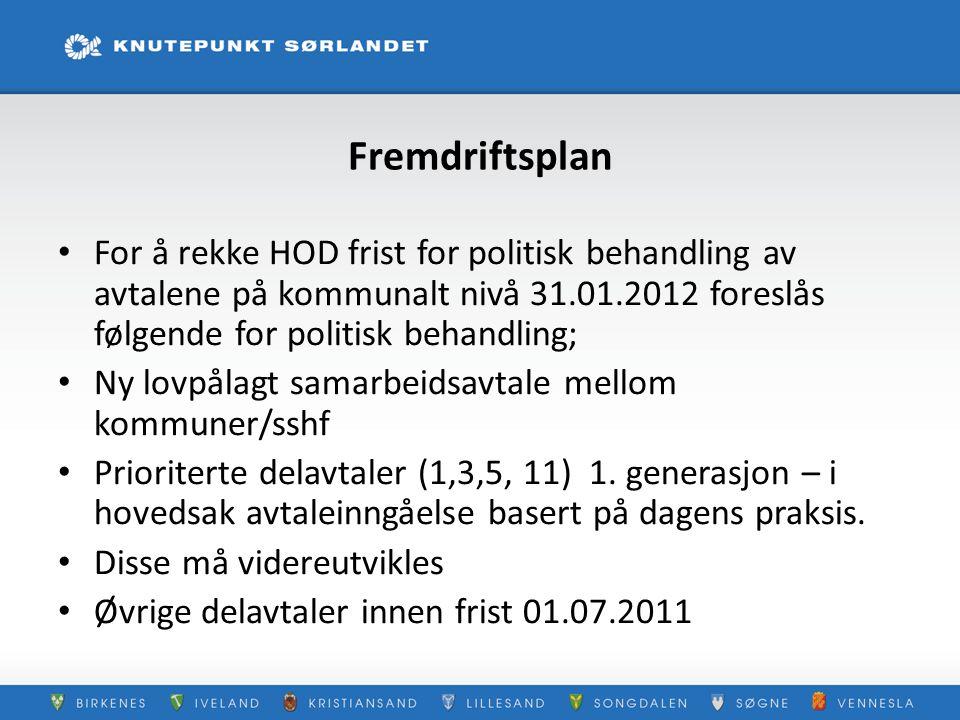 Fremdriftsplan For å rekke HOD frist for politisk behandling av avtalene på kommunalt nivå 31.01.2012 foreslås følgende for politisk behandling; Ny lo