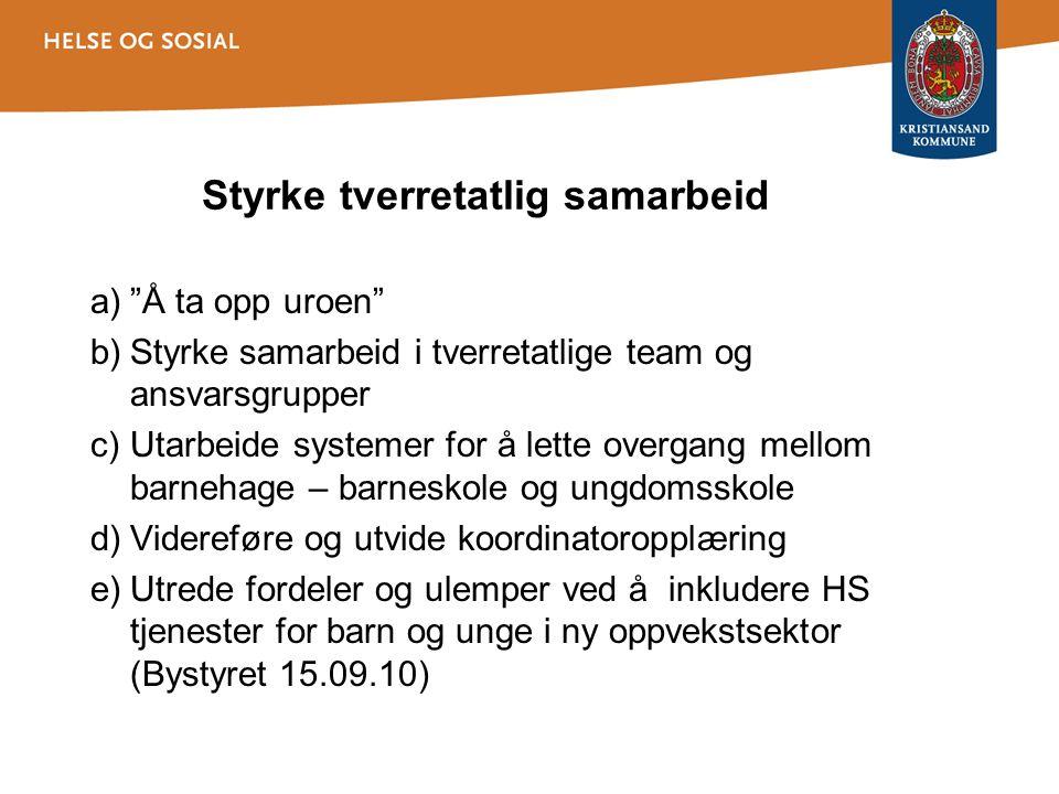 Å ta opp uroen Samarbeidsprosjekt mellom HS, skole og barnehage og Sørlandets sykehus Prøves ut i Søm skolekrets.