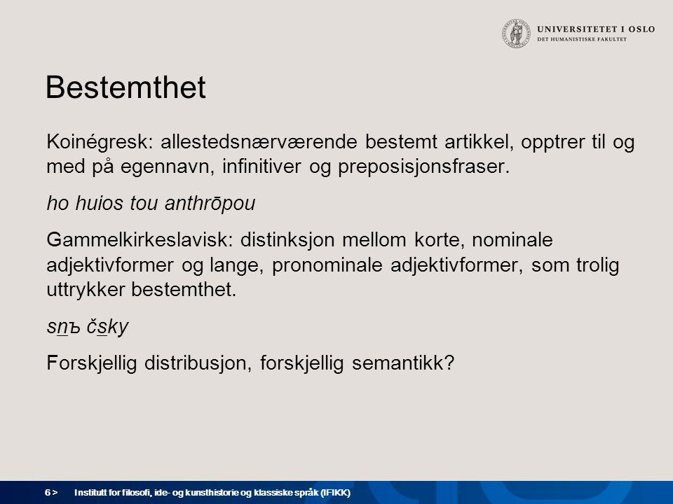 7 > Institutt for filosofi, ide- og kunsthistorie og klassiske språk (IFIKK) Alternative strategier Hva skjer når det ikke er noe adjektiv med i nomenfrasen.