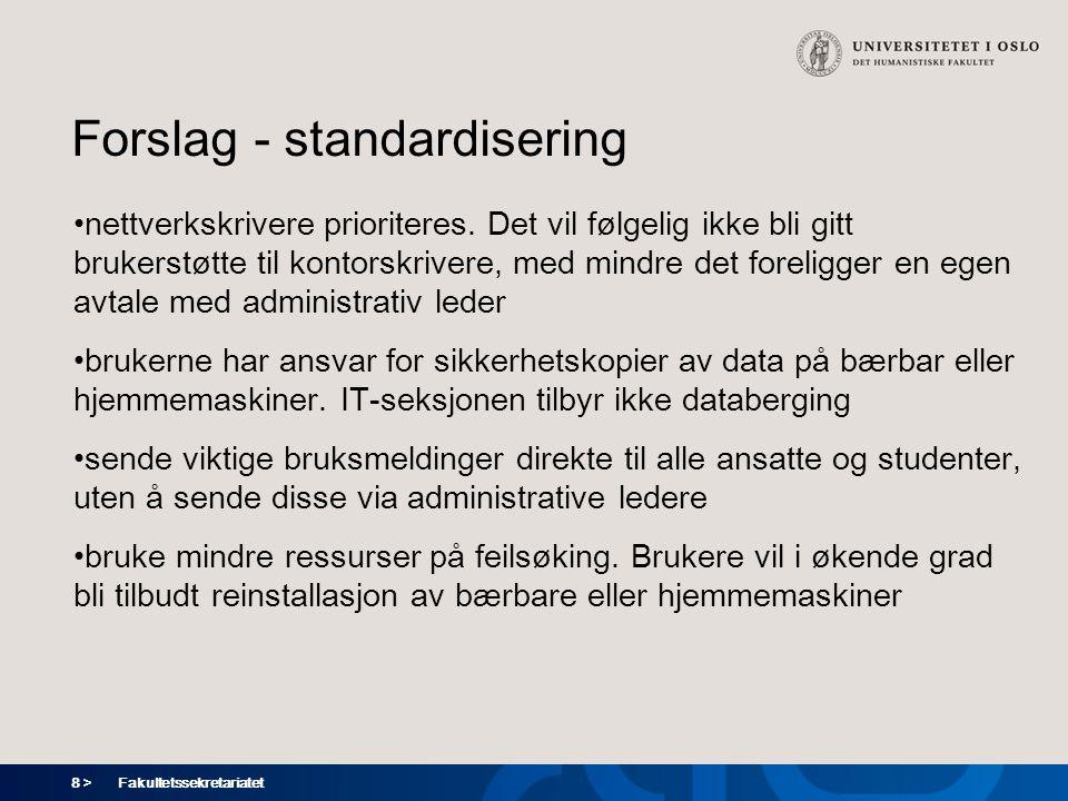 8 > Forslag - standardisering nettverkskrivere prioriteres.