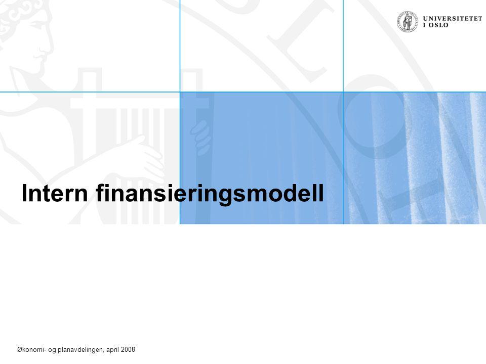 Økonomi- og planavdelingen, april 2008 Intern finansieringsmodell