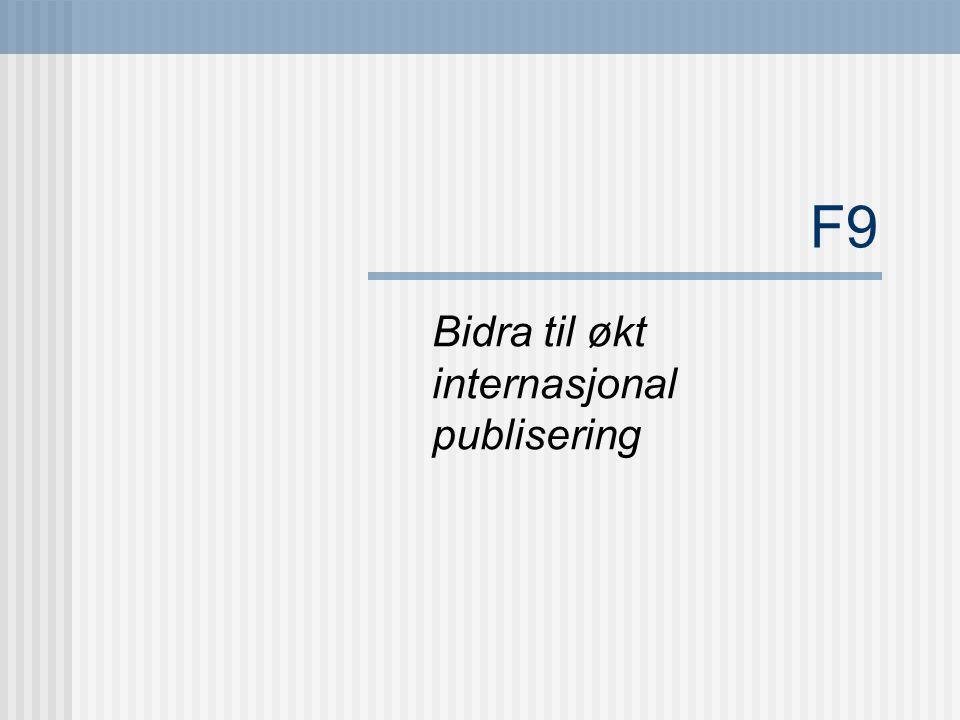 F9 Bidra til økt internasjonal publisering