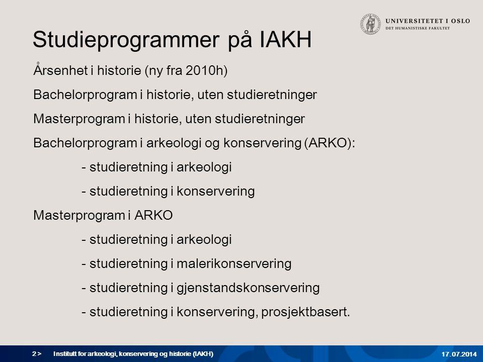 2 > Institutt for arkeologi, konservering og historie (IAKH) 17.07.2014 Studieprogrammer på IAKH Årsenhet i historie (ny fra 2010h) Bachelorprogram i