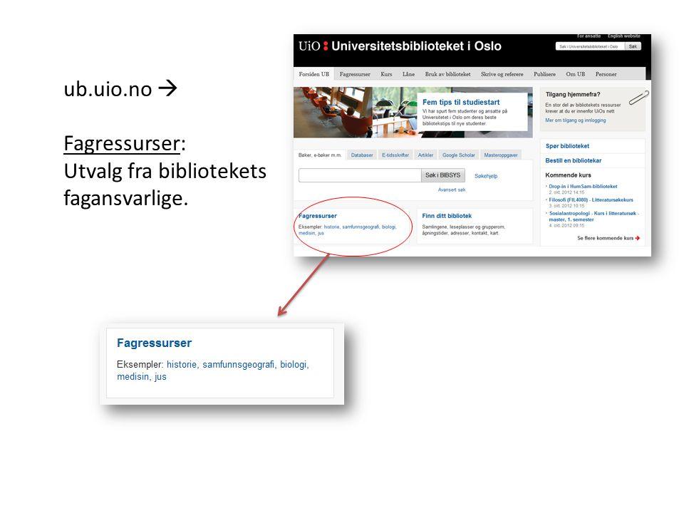 ub.uio.no  Fagressurser: Utvalg fra bibliotekets fagansvarlige.