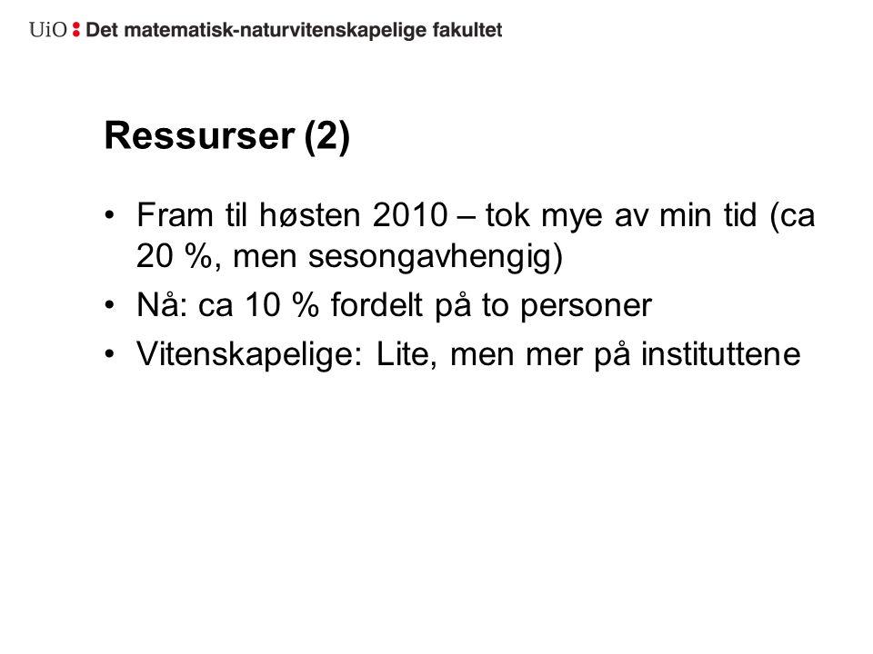 Ressurser (2) Fram til høsten 2010 – tok mye av min tid (ca 20 %, men sesongavhengig) Nå: ca 10 % fordelt på to personer Vitenskapelige: Lite, men mer på instituttene