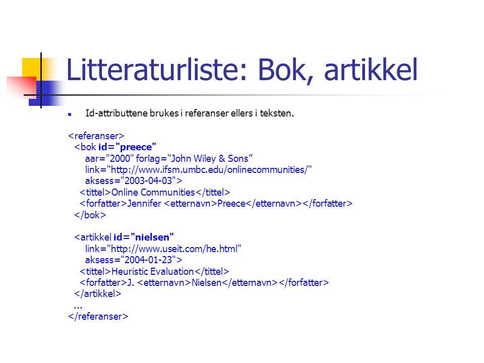 Litteraturliste: Bok, artikkel Id-attributtene brukes i referanser ellers i teksten. <bok id=
