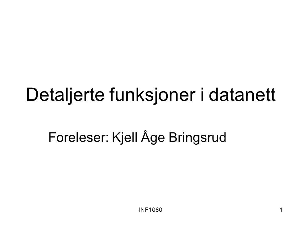 INF10601 Detaljerte funksjoner i datanett Foreleser: Kjell Åge Bringsrud
