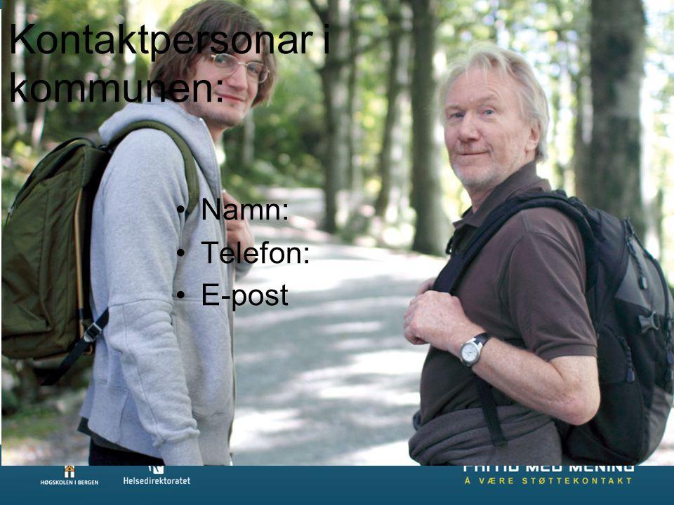 Kontaktpersonar i kommunen: Namn: Telefon: E-post
