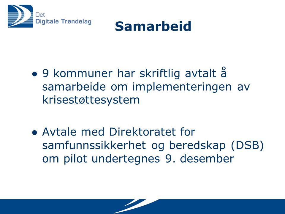 Samarbeid 9 kommuner har skriftlig avtalt å samarbeide om implementeringen av krisestøttesystem Avtale med Direktoratet for samfunnssikkerhet og beredskap (DSB) om pilot undertegnes 9.