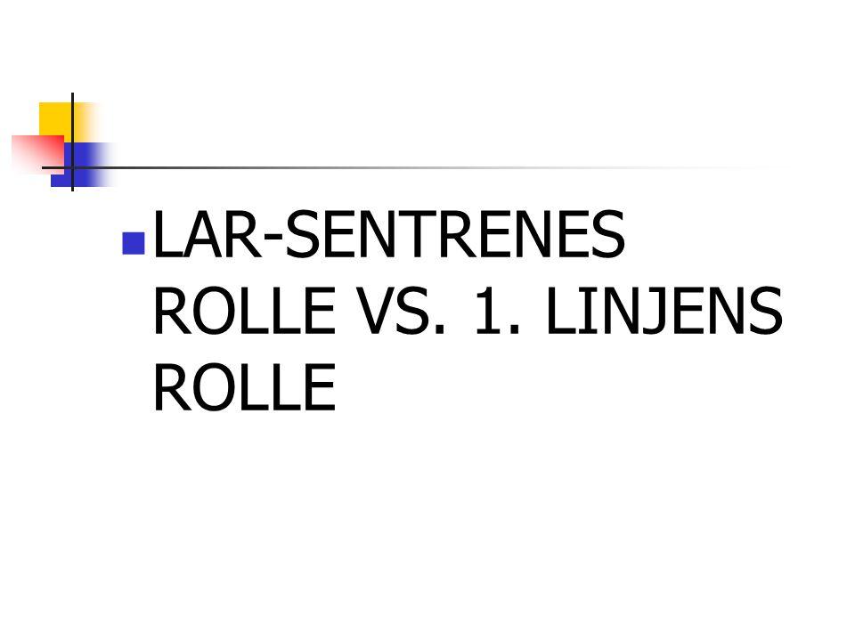 LAR-SENTRENES ROLLE VS. 1. LINJENS ROLLE