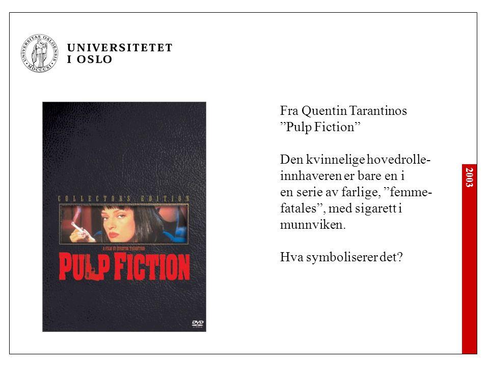 """2003 Fra Quentin Tarantinos """"Pulp Fiction"""" Den kvinnelige hovedrolle- innhaveren er bare en i en serie av farlige, """"femme- fatales"""", med sigarett i mu"""
