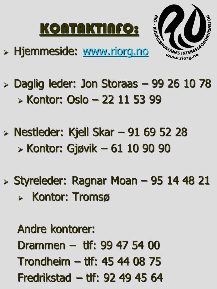 KONTAKTINFO:  Hjemmeside: www.riorg.no www.riorg.no  Daglig leder: Jon Storaas – 99 26 10 78  Kontor: Oslo – 22 11 53 99  Nestleder: Kjell Skar –
