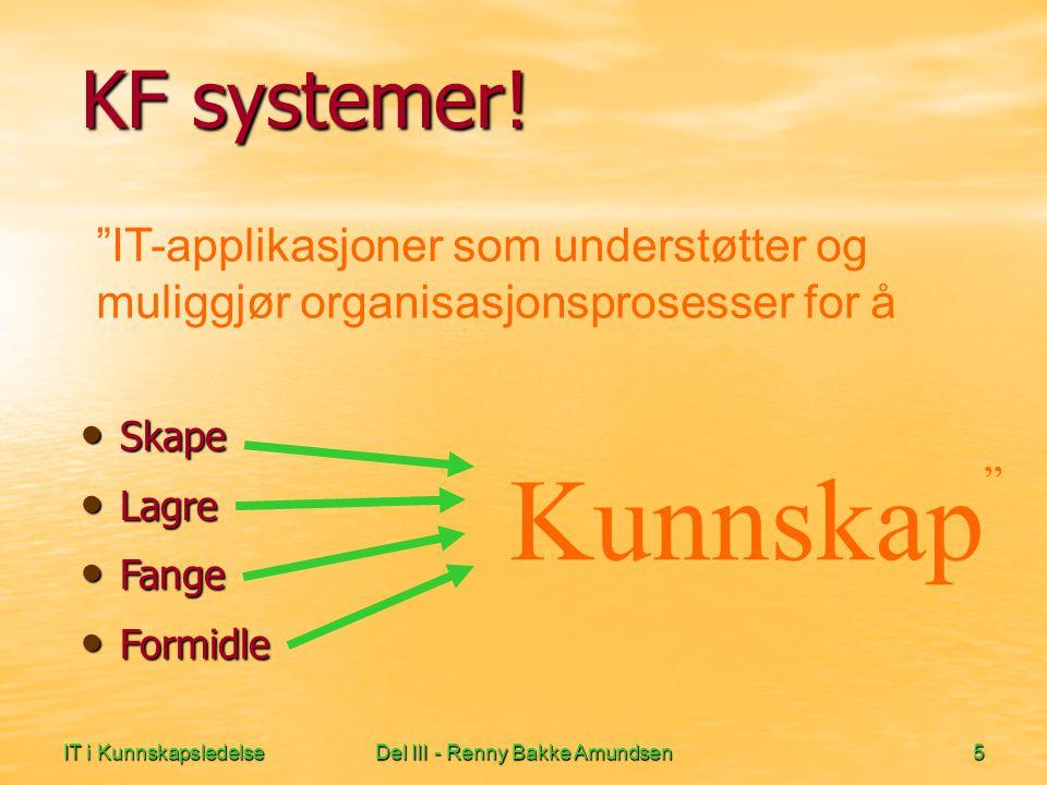IT i KunnskapsledelseDel III - Renny Bakke Amundsen6 Ambisjonsnivå Tid Sluttbrukerverktøy Hvem vet hva.