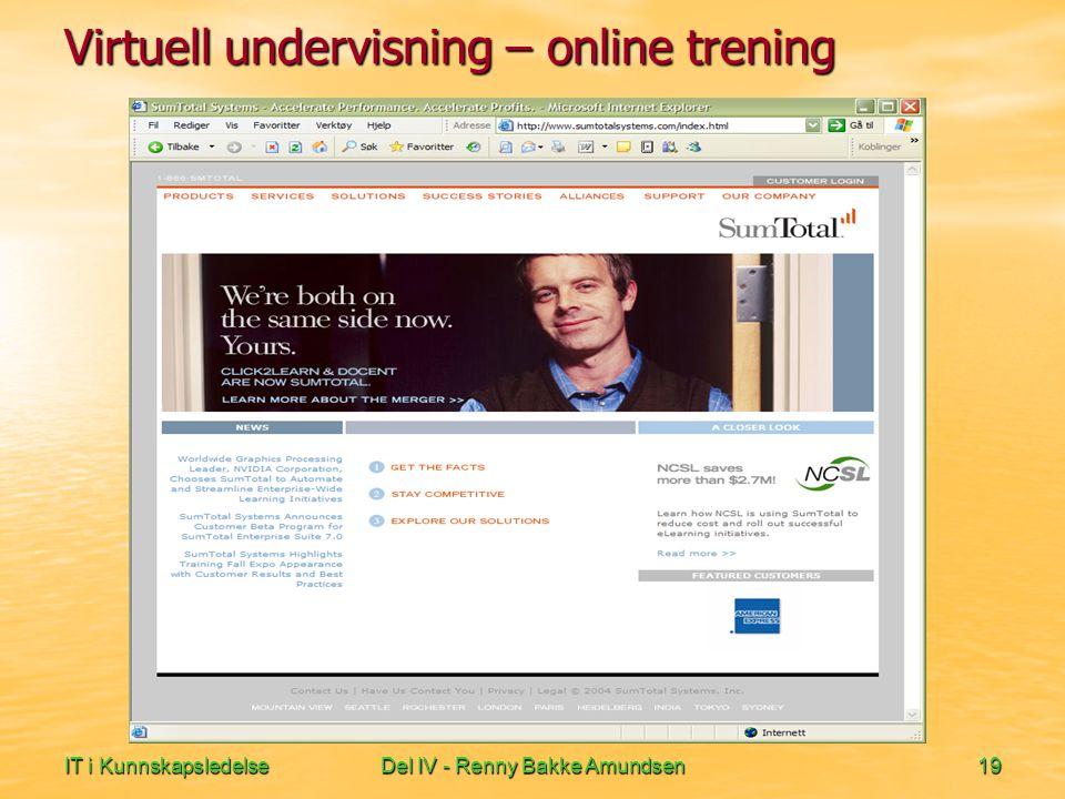 IT i KunnskapsledelseDel IV - Renny Bakke Amundsen19 Virtuell undervisning – online trening