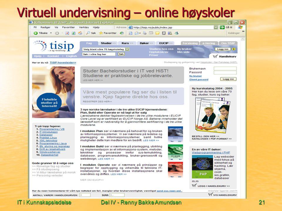 IT i KunnskapsledelseDel IV - Renny Bakke Amundsen21 Virtuell undervisning – online høyskoler