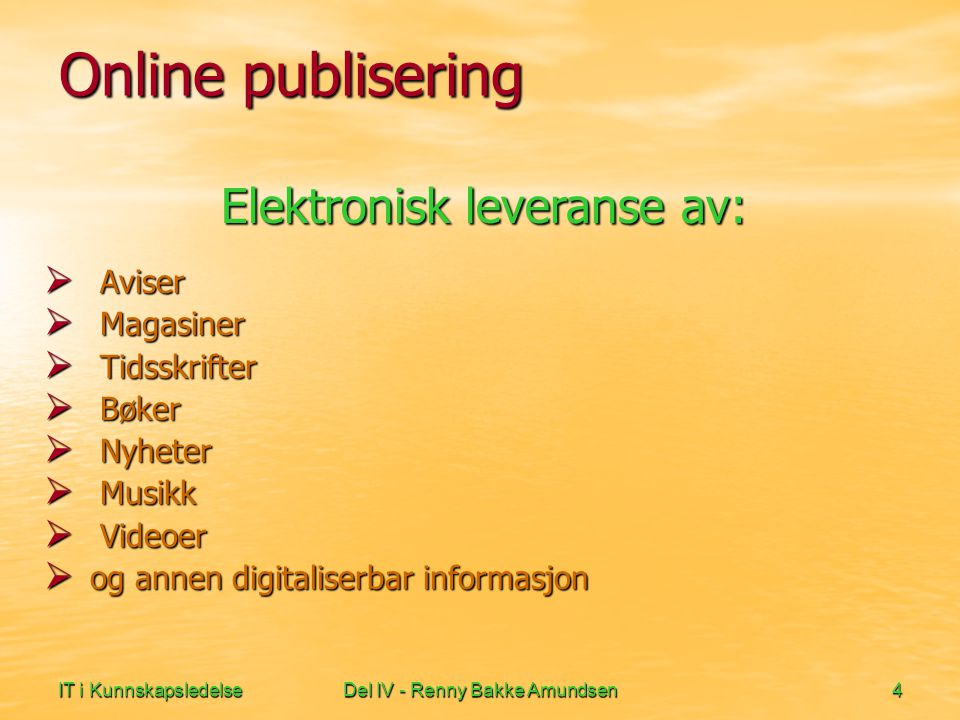IT i KunnskapsledelseDel IV - Renny Bakke Amundsen25 Online Undersøkelser