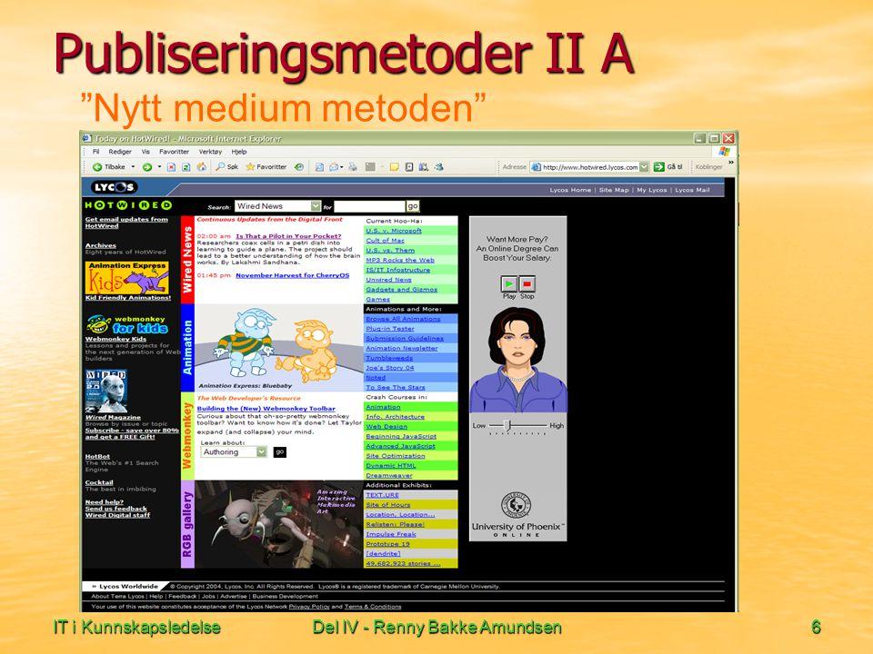 IT i KunnskapsledelseDel IV - Renny Bakke Amundsen6 Nytt medium metoden Publiseringsmetoder II A