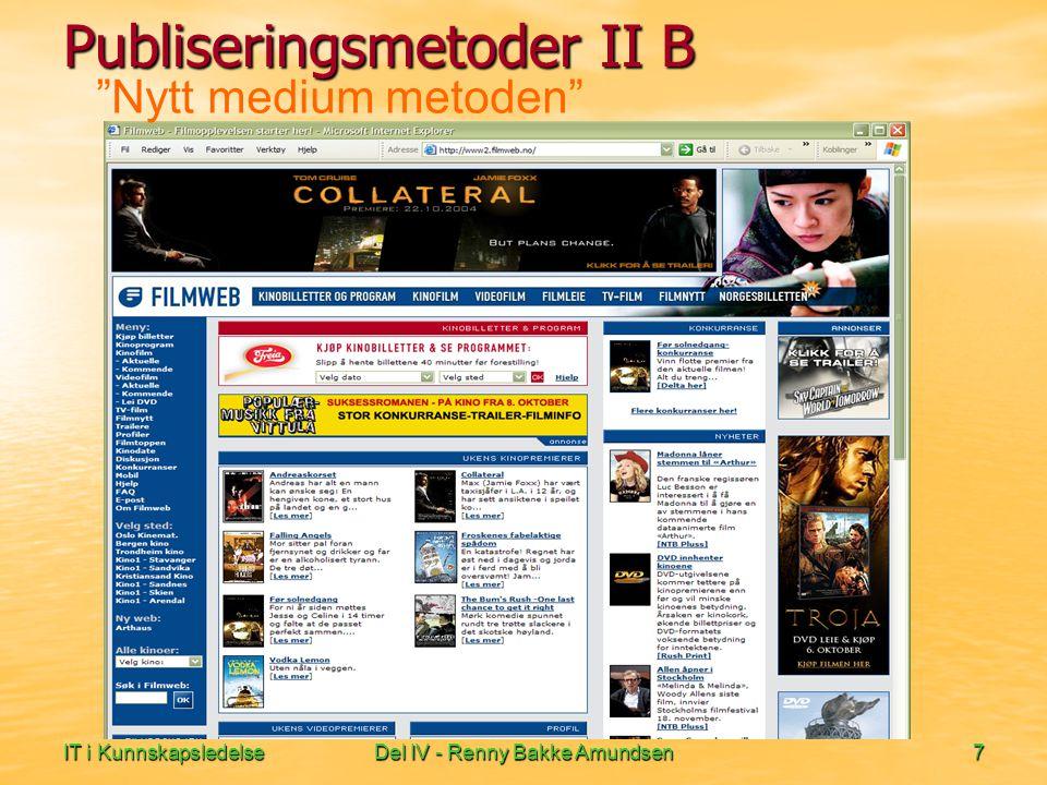 IT i KunnskapsledelseDel IV - Renny Bakke Amundsen8 Nytt medium metoden Publiseringsmetoder II C
