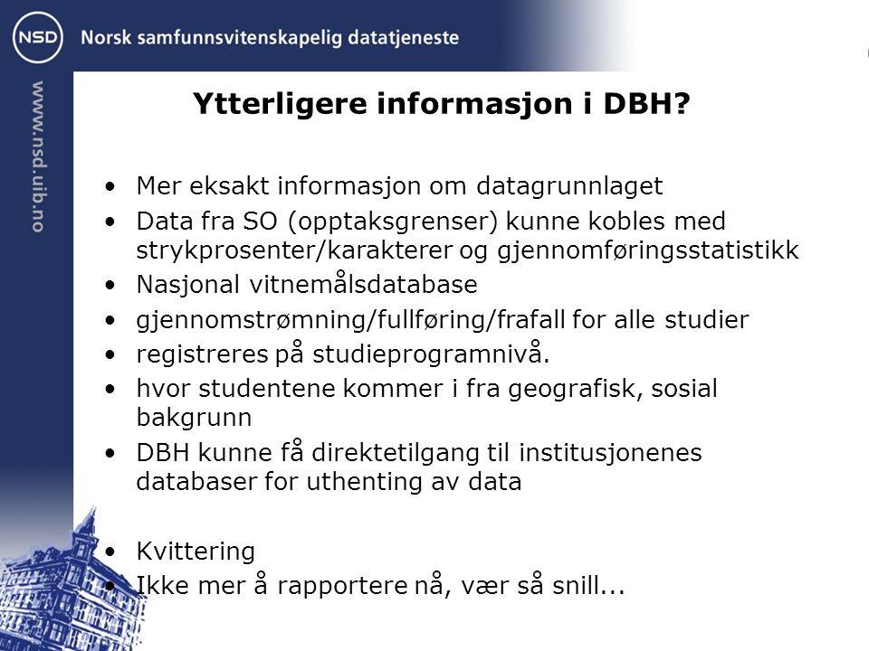 Ytterligere informasjon i DBH.