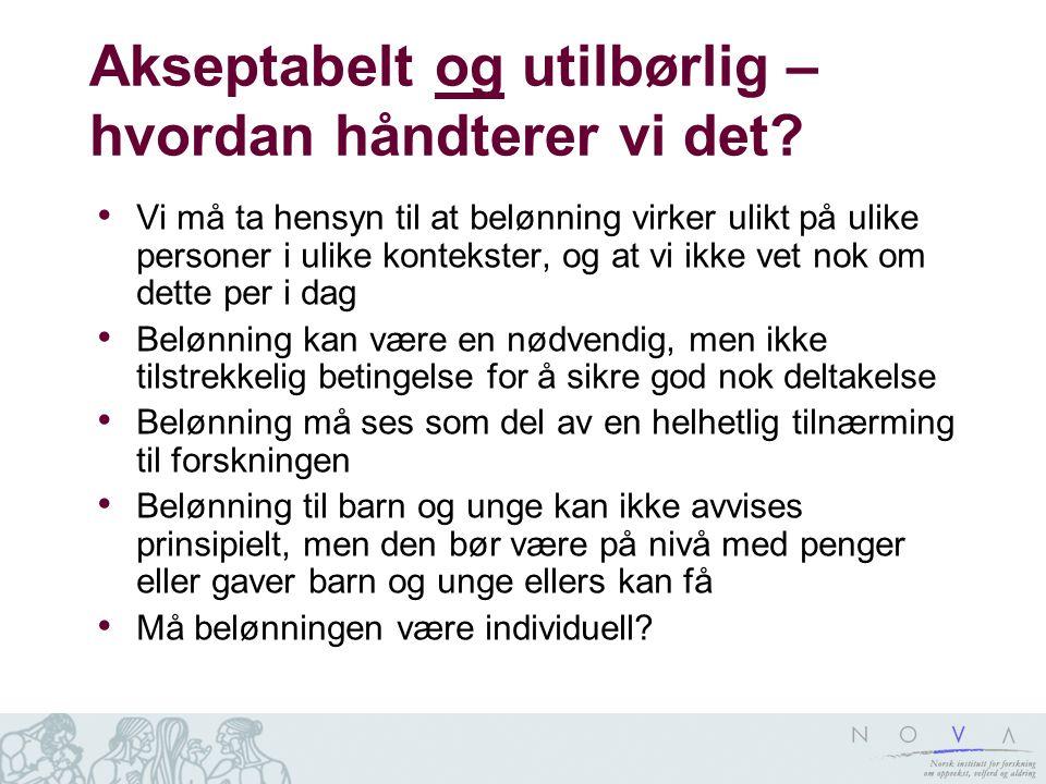 Eksempler på forskningsbehov Hvor vanlig er det å belønne barn og unge som deltar i forskning i Norge.