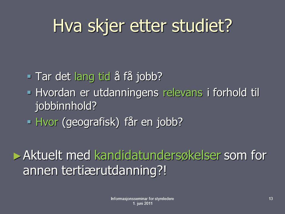 13 Hva skjer etter studiet?  Tar det lang tid å få jobb?  Hvordan er utdanningens relevans i forhold til jobbinnhold?  Hvor (geografisk) får en job