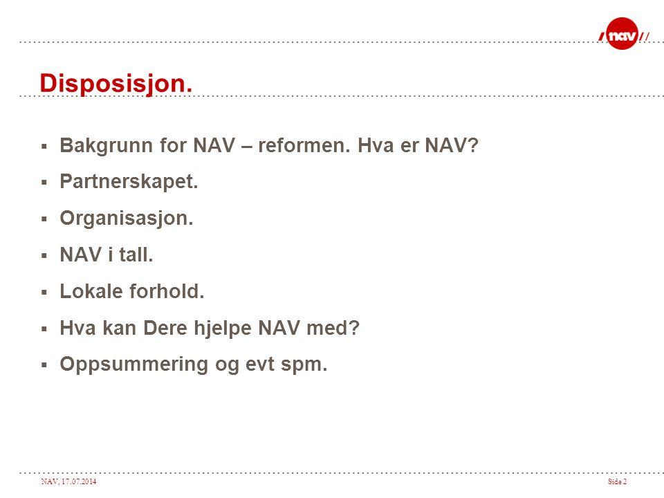 NAV, 17.07.2014Side 3 Visjon og verdier.