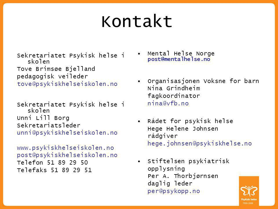 ALLE HAR EN PSYKISK HELSE Kontakt Sekretariatet Psykisk helse i skolen Tove Brimsøe Bjelland pedagogisk veileder tove@psykiskhelseiskolen.no Sekretari
