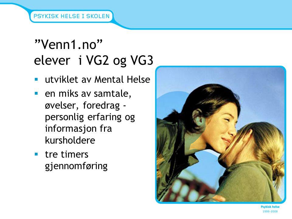 """""""Venn1.no"""" elever i VG2 og VG3  utviklet av Mental Helse  en miks av samtale, øvelser, foredrag - personlig erfaring og informasjon fra kursholdere"""