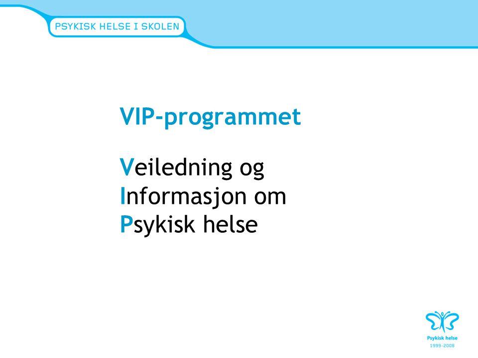 VIP-programmet Forebyggende arbeid rettet mot elever i 1.trinn på vgs.
