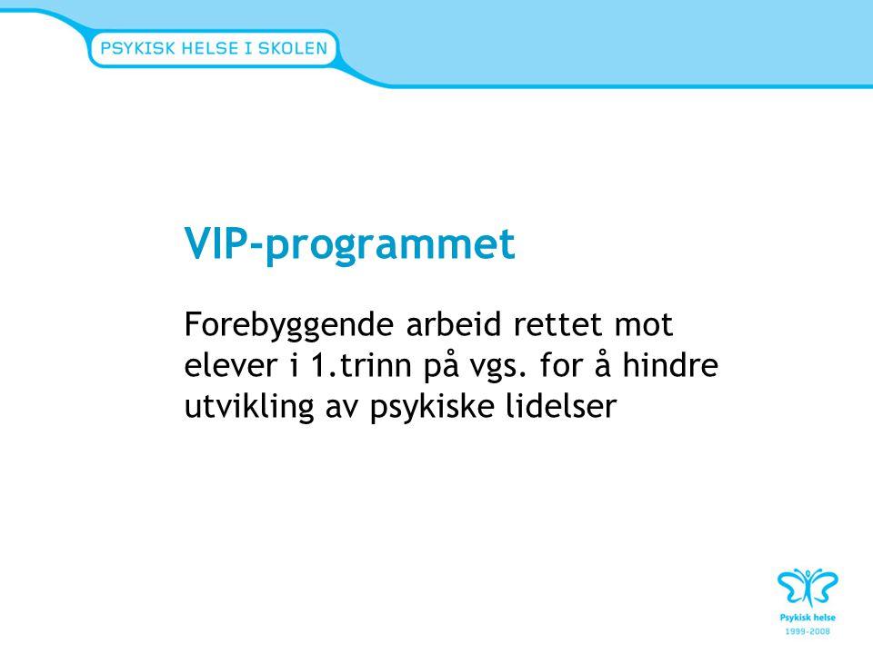 VIP-programmet Forebyggende arbeid rettet mot elever i 1.trinn på vgs. for å hindre utvikling av psykiske lidelser