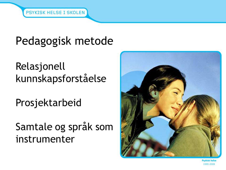 Pedagogisk metode Relasjonell kunnskapsforståelse Prosjektarbeid Samtale og språk som instrumenter