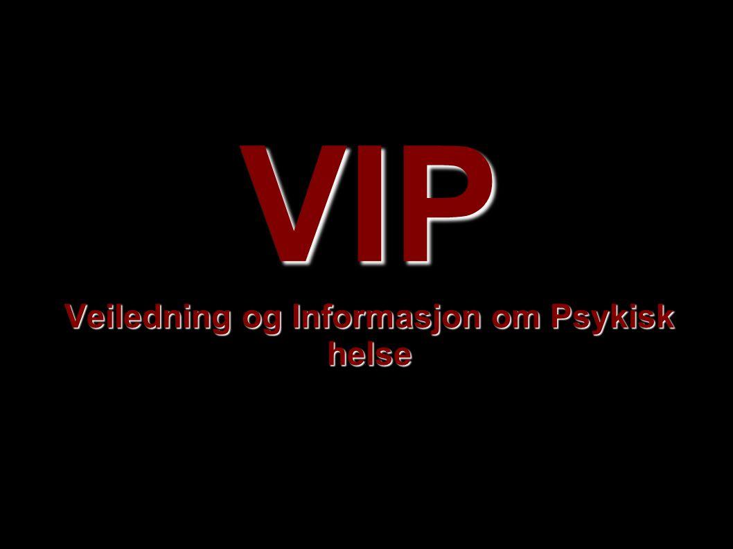 VIP Veiledning og Informasjon om Psykisk helse