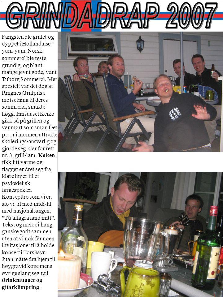 Fangsten ble grillet og dyppet i Hollandaise – yum-yum. Norsk sommerøl ble teste grundig, og blant mange jevnt gode, vant Tuborg Sommerøl. Mer spesiel