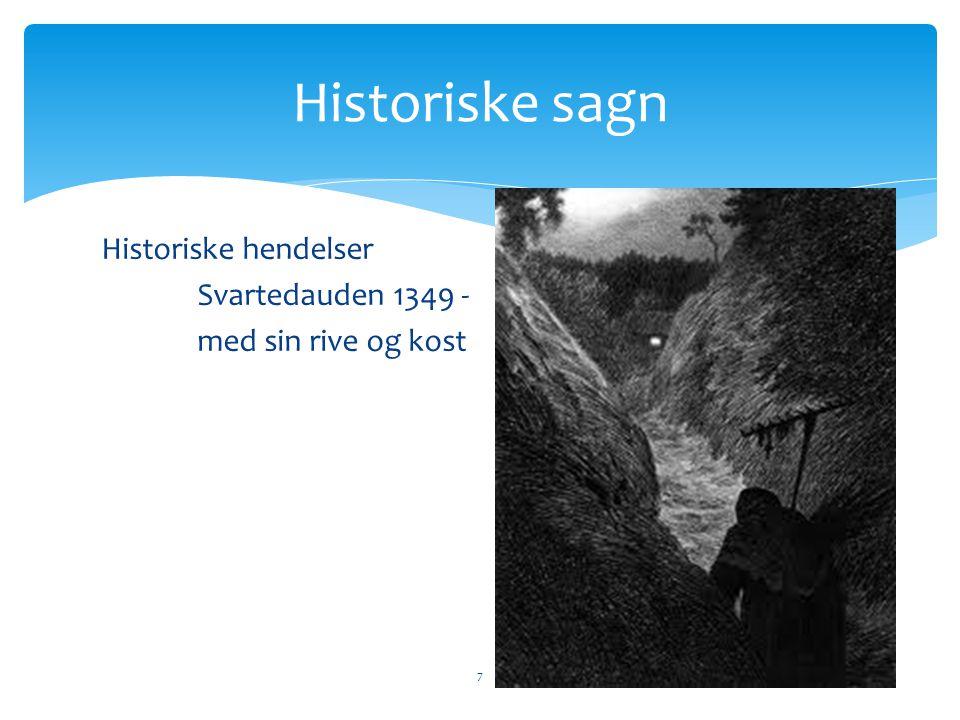 Historiske hendelser Svartedauden 1349 - med sin rive og kost 7 Historiske sagn