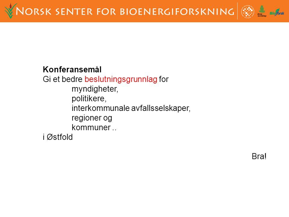 Konferansemål Gi et bedre beslutningsgrunnlag for myndigheter, politikere, interkommunale avfallsselskaper, regioner og kommuner..