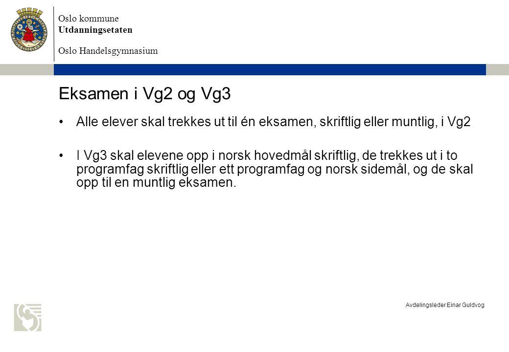 Oslo kommune Utdanningsetaten Oslo Handelsgymnasium Avdelingsleder Einar Guldvog Krav til vitnemål Minst 90 timer over 3 år For elever med matematikk 2P: Minst 6 programfagenheter For elever med matematikk R1 eller S1: Minst 7 programfagenheter Minst to programfag fra samme programområde i både Vg2 og Vg3 (dvs.