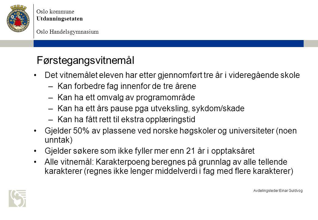 Oslo kommune Utdanningsetaten Oslo Handelsgymnasium Avdelingsleder Einar Guldvog Spesiell studiekompetanse Bestemte krav om programfag, dokumenterte ferdigheter, poengkrav mv.
