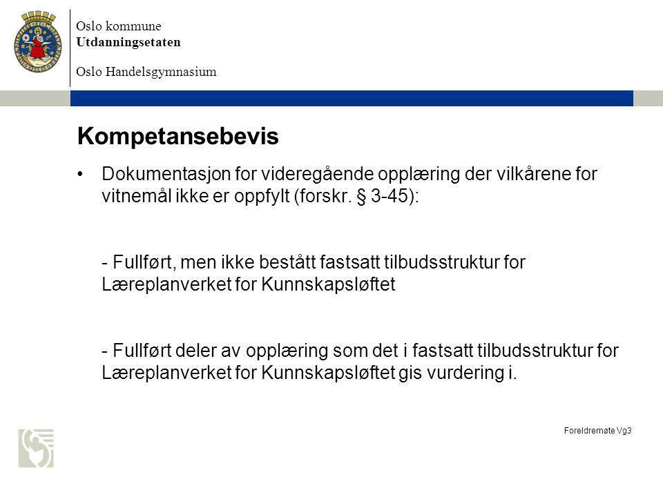 Oslo kommune Utdanningsetaten Oslo Handelsgymnasium Kompetansebevis Dokumentasjon for videregående opplæring der vilkårene for vitnemål ikke er oppfyl
