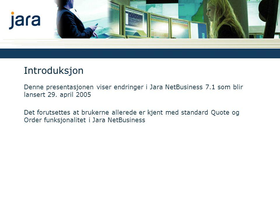 Introduksjon Denne presentasjonen viser endringer i Jara NetBusiness 7.1 som blir lansert 29.