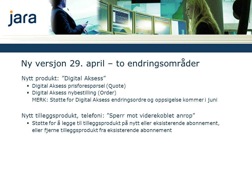 Nytt produkt: Digital Aksess - Prisforespørsel (Quote) Digital aksess er ett énbruker produkt i Jara NetBusiness.