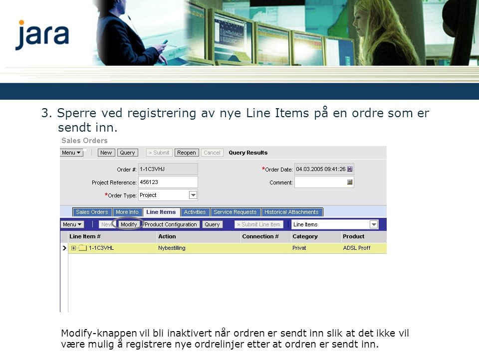 3.Sperre ved registrering av nye Line Items på en ordre som er sendt inn.