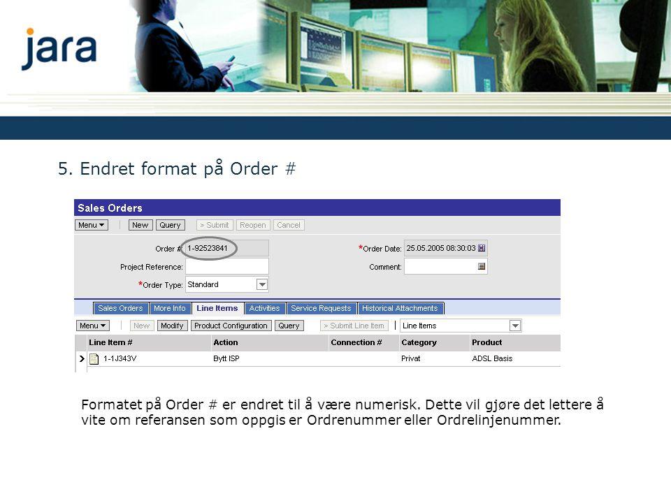 5. Endret format på Order # Formatet på Order # er endret til å være numerisk.