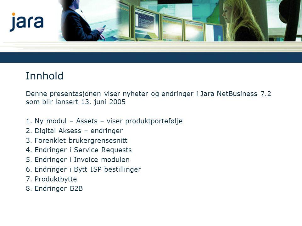 Innhold Denne presentasjonen viser nyheter og endringer i Jara NetBusiness 7.2 som blir lansert 13.